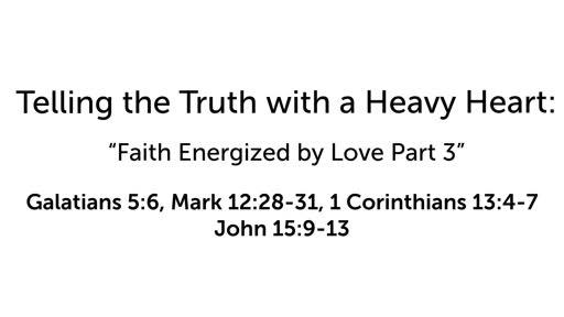 Faith Energized by Love Part 3