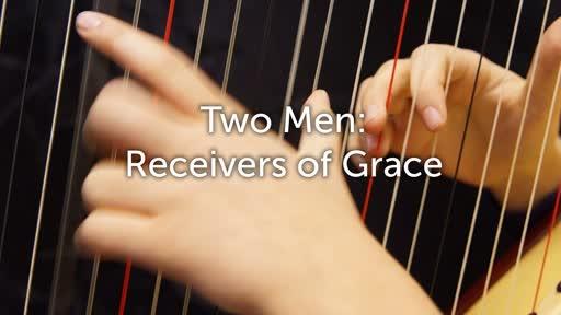 GBFsilt Two Men: Receivers of Grace