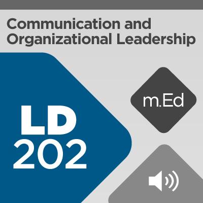 Mobile Ed: LD202 Communication and Organizational Leadership (audio)