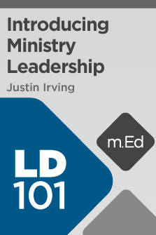 LD101 Introducing Ministry Leadership (Course Overview)