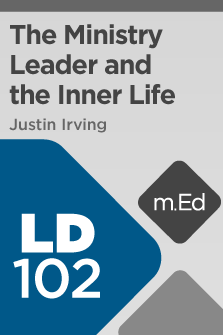 LD102 The Ministry Leader and the Inner Life (Course Overview)