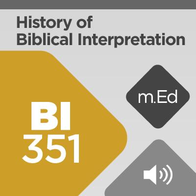 Mobile Ed: BI351 History of Biblical Interpretation I: Second Temple Judaism through the Reformation (audio)
