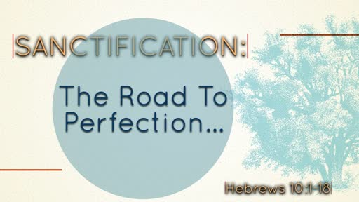 Sanctification: The Road to Perfection