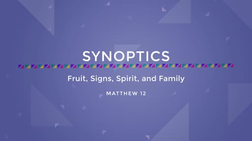 13-Fruit, Signs, Spirit, and Family