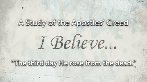 Sunday, March 31- PM - Jack Caron - The Apostles' Creed - The Third Day He Rose from the Dead