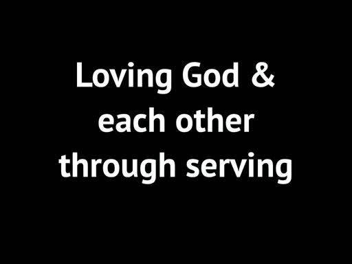 Loving God & Each Other Through Serving