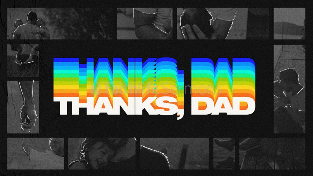 Thanks, Dad 16x9 9f70d504 7ae4 47d7 8fbb 42ebffa5137d preview