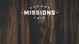 Summer Missions Trip Wood announcement 16x9 403c767b 1959 4984 9baf 527d47ea20c5 PowerPoint image