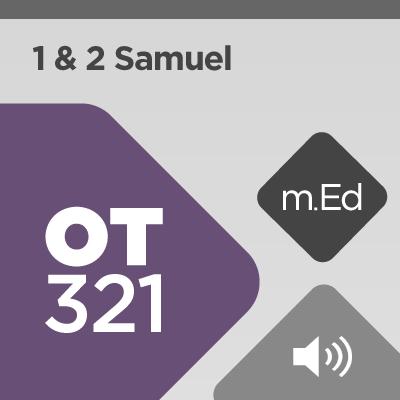 Mobile Ed: OT321 Book Study: 1 & 2 Samuel (audio)