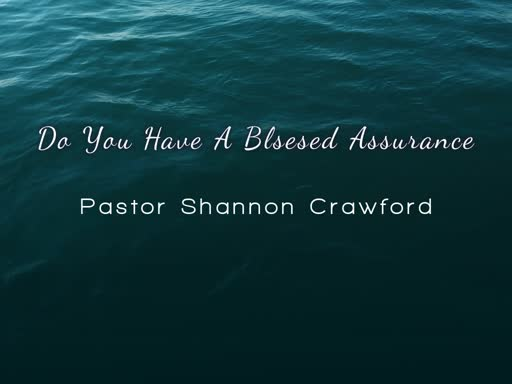 Do You Have A Blessed Assurance