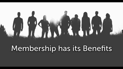 Membership Has Its Benefits