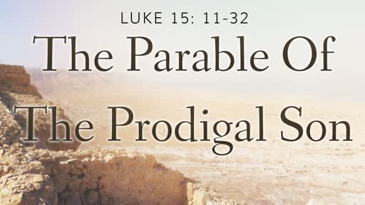 The Parable Of The Prodigal Son - Part 2