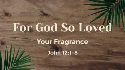 For God So Loved Your Fragrance