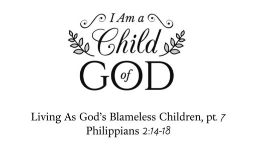 April 7, 2019 - Living As God's Blameless Children, pt. 7