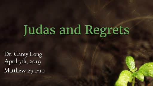 Judas and Regrets - Matthew 27:1-10