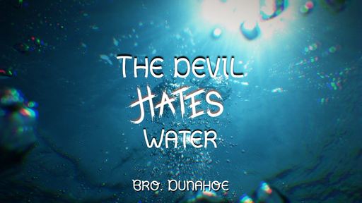 The devil Hates Water
