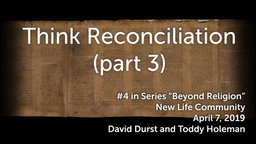 Think Reconciliation Part 3