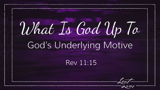 What Is God Up To?  Pt. 3