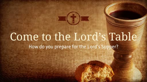 How do you prepare for the Lord's Supper?
