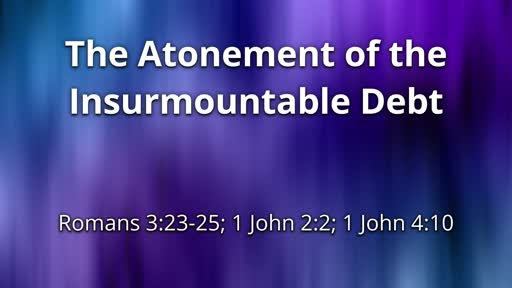 The Atonement of the Insurmountable Debt
