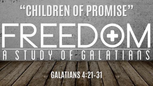 """""""Children of Promise""""   Galatians 4:21–31"""