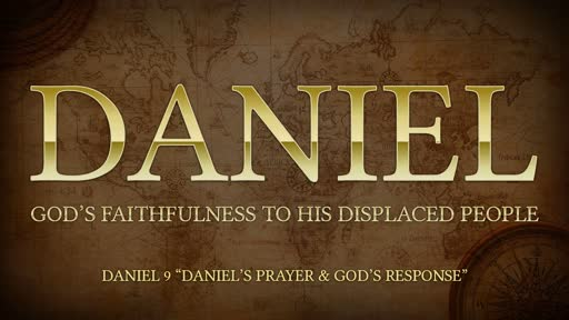Daniel's Prayer & God's Response - Daniel 9