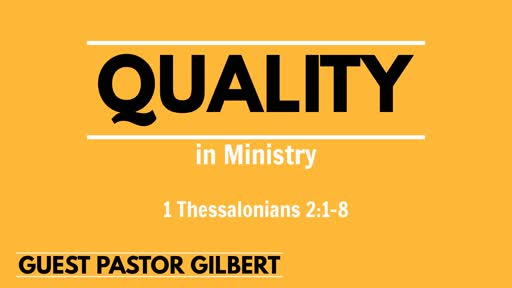 Quality in Ministry - Guest Pastor Gilbert