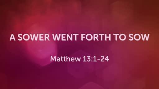 Sunday, April 7th -Matt. 13:1-24