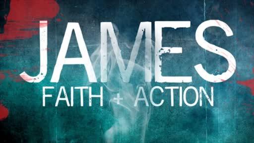 James: Faith + Actions