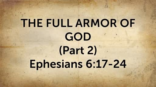 The Full Armor of God (Part 2)