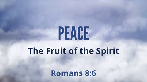345 - The Fruit of the Spirit - Peace