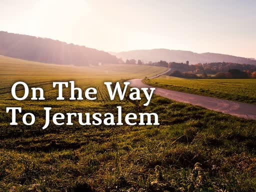On the Way to Jerusalem