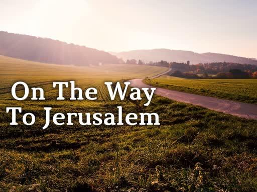 On the Way to Jerusalem