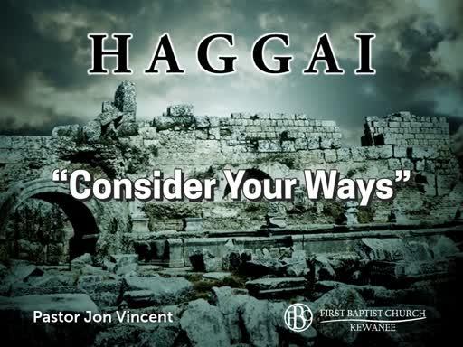 Haggai - Consider Your Ways