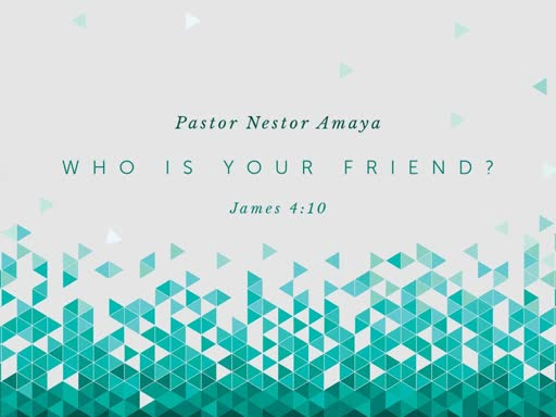 April 7, 2019 - Who Is Your Friend?