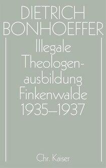 Illegale Theologenausbildung: Finkenwalde 1935−1937