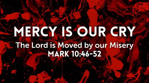 MERCY IS OUR CRY