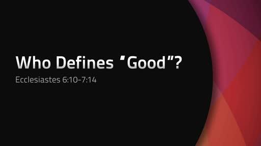 "Who Defines ""Good""?"