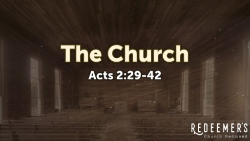 Acts 2:29-42 • The Church
