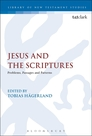 Jesus and the Scriptures: Problems, Passages and Patterns
