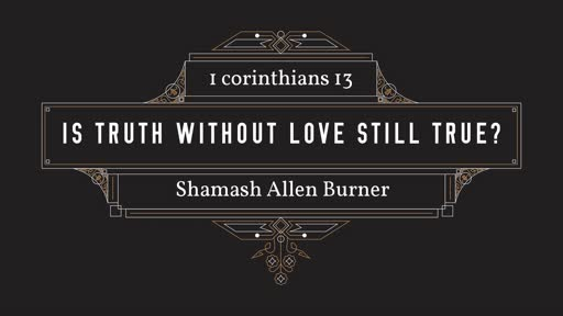 Is Truth without Love Still True?