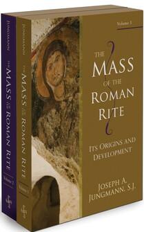 The Mass of the Roman Rite: Its Origins and Development (2 vols.)