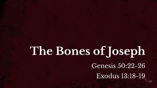 346 - The Bones of Joseph