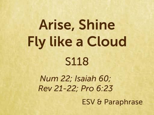 190413 -S118 - Arise Shine - Fly like a Cloud