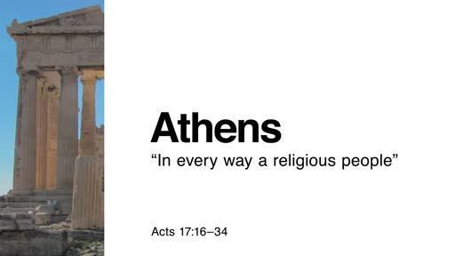 "Athens: ""In every way a religious people"""