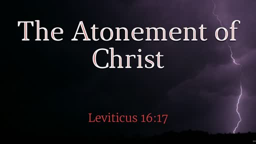 The Atonement of Christ - Part 2