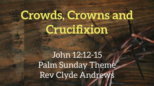 Crowds, Crowns and Crucifixion