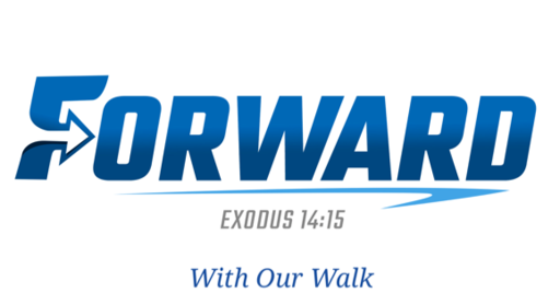 Forward With Our Walk