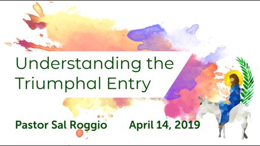 April 14  Understanding the Triumphal Entry