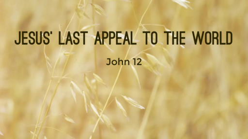 Jesus' Last Appeal to the World